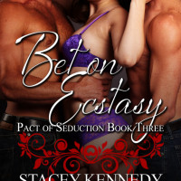 Book Spotlight + Excerpt: Bet on Ecstasy by Stacey Kennedy