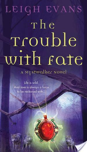 Review: The Trouble with Fate by Leigh Evans