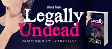 Blog Tour | LEGALLY UNDEAD by Margo Bond Collins {Character Profile + Book Trailer}