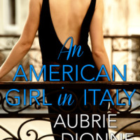 {Blog Tour} Review: An American Girl in Italy by Aubrie Dionne + Giveaway