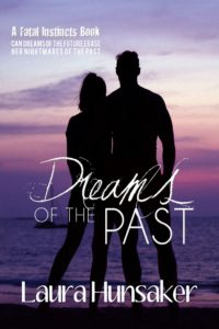 {Book Spotlight + Promo} Dreams of the Past by Laura Hunsaker + LAST CHANCE BEACH: Summer's End Box Set
